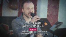 Yasin Sezer - Garip & Hacelim