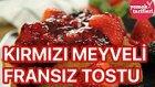 Kırmızı Meyveli Fransız Tostu Tarifi | Yemek Tarifleri