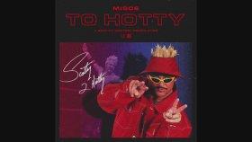 Migos - To Hotty