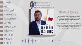 Osman Öztunç - Başkaldırmışım