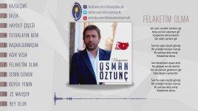 Osman Öztunç - Felaketim Olma
