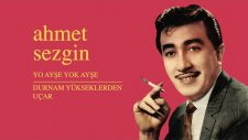 Ahmet Sezgin - Yo Ayşe Yok Ayşe - Durnam Yükseklerden Uçar
