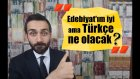 Edebiyat'ım İyi Ama Türkçe Ne Olacak? #sorunusor