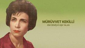 Muruvvet Kekilli - Kim Demiş Ki Aşk Yalan
