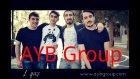 AYB Group  1 Yas - Sonunda gorusduk- TEBRIKLER !