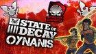 SEÇİLMİŞ DEĞİL MIÇILMIŞ KİŞİ / State Of Decay : Türkçe Oynanış - Bölüm 17