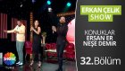 Erkan Çelik Show - 32.bölüm