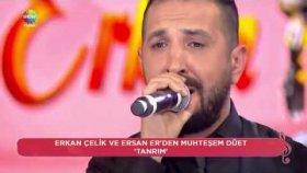 Ersan Er & Erkan Çelik - Tanrım - (Canlı Performans)