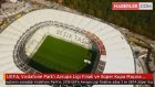 UEFA, Vodafone Park'ı Avrupa Ligi Finali ve Süper Kupa Maçına Aday Gösterdi