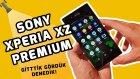 Sony Xperia Xz Premium Ön İnceleme! - Gittik Gördük Denedik! - Shiftdeletenet