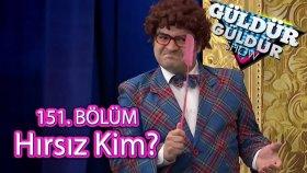 Hırsız Kim Skeci Güldür Güldür Show 151. Bölüm