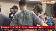 Bursa'da Kumara Karşı 'Tombala' Operasyonu Yapıldı