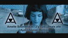Amelie Soundtrack - J'y suis jamais alle (Aydın Sözüer Remix)