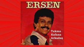 Ersen - Takma Kafana Arkadaş