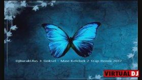 Göksel - Mavi Kelebek 2 Trap