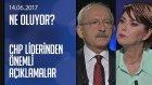 Kemal Kılıçdaroğlu'ndan Önemli Açıklamalar - Ne Oluyor? 14.06.2017 Çarşamba