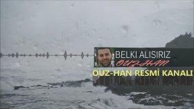 Ouz - Han - Belki Alışırız