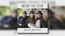 Mazhar Fuat Özkan - Neden Bana Aşk Şarkısı Yazan Çıkmaz