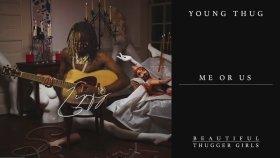 Young Thug - Me Or Us