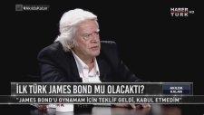 Cüneyt Arkın: James Bond'u Oynamayı İstemedim