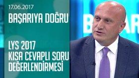 Lys 2017 Kısa Cevaplı Soru Değerlendirmesi - Başarıya Doğru 17.06.2017 Cumartesi