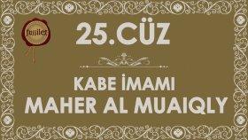 25.Cüz Kuran-ı Kerim Hatim - Maher al Muaiqly | fussilet Kuran Merkezi