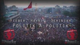 Hayki & Şehinşah & Fieber - Politik A Politik (Türkçe Protest Rap)
