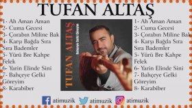 Tufan Altaş - Bahçeye Gelki Göreyim