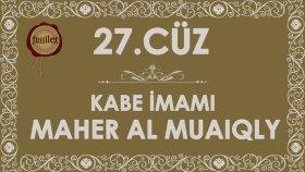 27.Cüz Kuran-ı Kerim Hatim - Maher al Muaiqly | fussilet Kuran Merkezi
