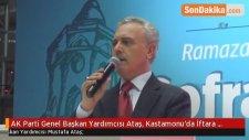 AK Parti Genel Başkan Yardımcısı Ataş, Kastamonu'da İftara Katıldı
