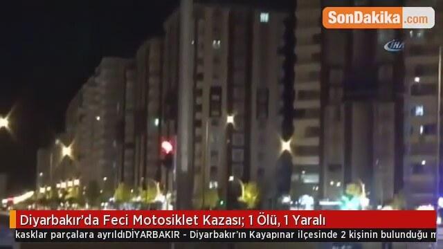 Diyarbakır'da Feci Motosiklet Kazası 1 Ölü 1 Yaralı