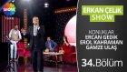 ERKAN ÇELİK SHOW - 34.Bölüm