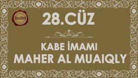 28.Cüz Kuran-ı Kerim Hatim - Maher al Muaiqly | fussilet Kuran Merkezi