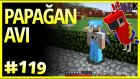 Papağan Avı ve Orman Macerası - Minecraft Türkçe Survival - Bölüm 119