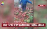 Kaza Yapan Sebze Kamyonunu Yağmalayan Yozgatlılar