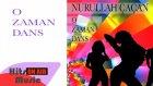 Nurullah Çaçan - O Zaman Dans (Official Audio)