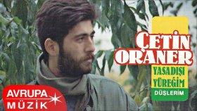 Çetin Oraner - Düşlerim (Yasadışı Yüreğim) (Full Albüm)