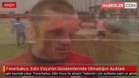 Fenerbahçe, Edin Visça'nın Gündemlerinde Olmadığını Açıkladı
