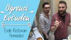Gözlüklü ve Sakallı ile Öğrenci Evi: Evde Restoran Yemekleri