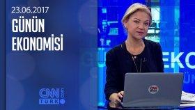 Günün Ekonomisi - 23.06.2017 Cuma