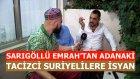 Sarıgollu Emrah Suriyelilere Actı Agzını Yumdu Gozunu