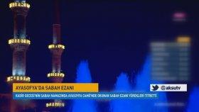 Kadir Gecesi Ayasofya'da Sabah Ezanı