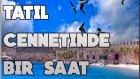 Tatil Cennetinde İftardan Önce 1 Saat Tarihi Yer Gezintisi - Şehir Vlogu
