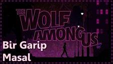 Masal Kahramanları Aramızda | The Wolf Among Us