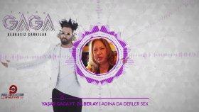 Yaşar Gaga - Adına Da Derler Sex (Feat. Dilber Ay)