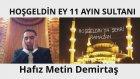Hafız Metin Demirtaş. Hoşgeldin Ey Şehri Ramazan (2017). Bakara, 185. Kopenhag Kocatepe Camii. DK.