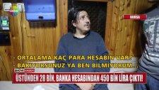 Üstünden 28 Bin, Banka Hesabından 450 Bin Lira Çıkan Çakal Dilenci