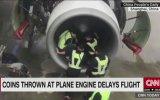Şans Getirsin Diye Uçağın Motoruna Bozuk Para Atmak