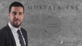 Mustafa Taş - Kara Kız - Elmadağ Muhabbeti