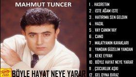 Mahmut Tuncer - Böyle Hayat Neye Yarar